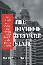 The Divided Welfare State : The Battle over Public and Private Social...