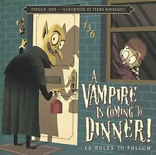 A Vampire Is Coming to Dinner!: 10 Rules to Follow, Jane, Pamela, Good Book