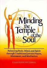 Minding the Temple of the Soul : Balancing Body, Mind and Spirit Through...