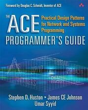 The ACE Programmer's Guide: Practical Design Patterns for Network and Systems Pr