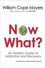 Now What?: An Insider's Guide to Addiction and Recovery, Moyers, William Cope, G