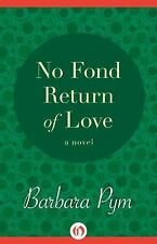 No Fond Return of Love by Barbara Pym (2013, Paperback)