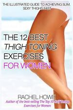 The 12 Best Thigh Toning Exercises for Women : The Illustrated Guide to...