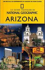 Arizona - Le guide traveler di National Geographic - Libro nuovo in Offerta!