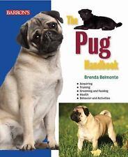 The Pug Handbook (Barron's Pet Handbooks), , Belmonte, Brenda, Good, 2014-04-01,