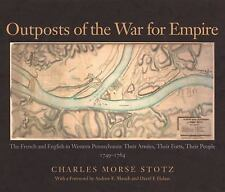 OUTPOSTS OF THE WAR FOR EMPIRE - CHARLES MORSE STOTZ (HARDCOVER) NEW