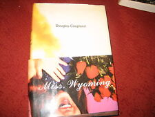 MISS WYOMING by Douglas Coupland (1999, Hardcover)
