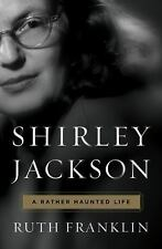 Shirley Jackson : A Rather Haunted Life by Ruth Franklin (2016, Hardcover)