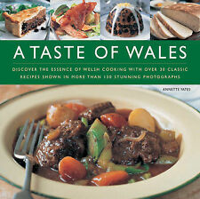 A Taste of Wales: Discover the Essence of Welsh Cooking with Over 30 Classic...