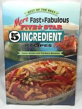More Fast and Fabulous Five Star 5 Ingredient (or Less) Recipes Best of the Best