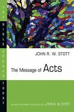 The Bible Speaks Today: The Message of Acts : The Spirit, the Church and the...