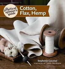 The Practical Spinner's Guide - Cotton, Flax, Hemp Practical Spinner's Guides)