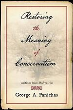 Restoring the Meaning of Conservatism : Writings from Modern Age by George A. Pa
