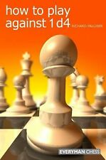 How to Play Against 1 D4 by Richard Palliser (2010, Book, Other)