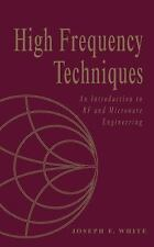 High Frequency Techniques : An Introduction to RF and Microwave Engineering by J