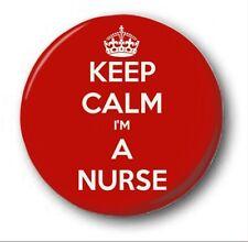 KEEP CALM I'M A NURSE  - 1 inch / 25mm Button Badge - Novelty Cute