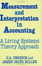 Measurement and Interpretation in Accounting : A Living Systems Theory...