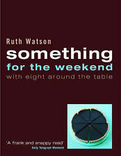 SOMETHING FOR THE WEEKEND by Ruth Watson : WH4 : PBL079 : NEW BOOK