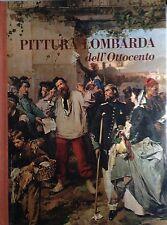 PICENI ENRICO / MONTEVERDI MARIO. PITTURA LOMBARDA DELL'OTTOCENTO.