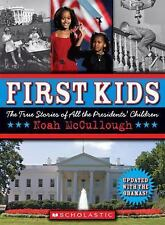 First Kids: The True Story of All the President's Children