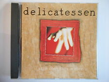 DELICATESSEN : SKIN TOUCHING WATER  || CD ALBUM | PORT 0€ !