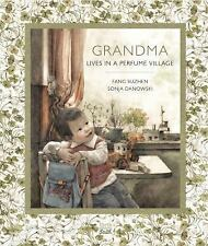 Grandma Lives in a Perfume Village by Fang Suzhen (2015, Picture Book)