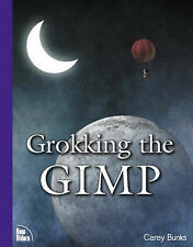Grokking the GIMP by Bunks, Carey