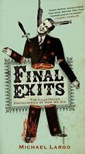 Final Exits: The Illustrated Encyclopedia of How We Die by Largo, Michael