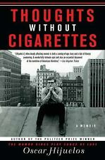 Oscar Hijuelos - Thoughts Without Cigarettes (2012) - Used - Trade Paper (P