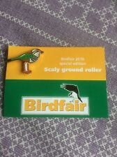 Not RSPB Birdfair 2016 Special Edition Pin Badge Scaly Ground Roller