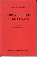 BRELET Jean-Pierre / L'Homme du cuir et du chrome (Poésie)