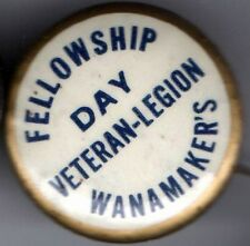 Vintage pin JOHN WANAMAKER pinback Fellowship Day VETERANS Department Store