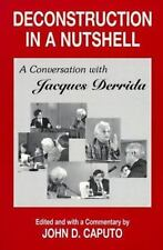 Deconstruction in a Nutshell: A Conversation with Jacques Derrida Perspectives
