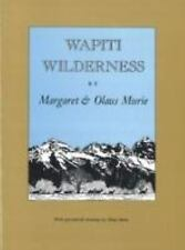 Wapiti Wilderness by Olaus Murie and Margaret Murie (1987, Paperback)