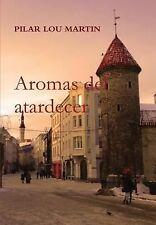 Aromas Del Atardecer by Pilar Lou Martin (2015, Hardcover)