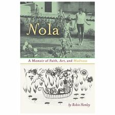 Nola: A Memoir of Faith, Art, and Madness by Hemley, Robin