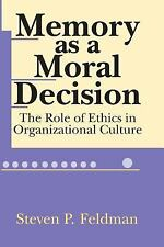Memory as a Moral Decision: The Role of Ethics in Organizational Culture