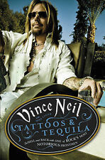 Tattoos and Tequila By Mike Sugar, Vince Neil (Motley Crue) - New Hardback Book
