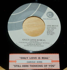 Carole King 45 Only Love Is Real / Still Here Thinking Of You  w/ts