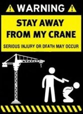 WARNING STAY AWAY FROM MY CRANE HELMET STICKER HARD HAT STICKER