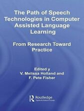 The Path of Speech Technologies in Computer Assisted Language Learning : From...
