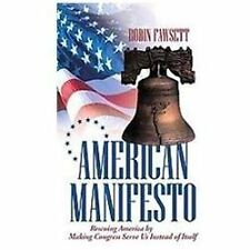 American Manifesto : Rescuing America by Making Congress Serve Us Instead of...