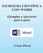 ESCRITURA CIENTIFICA con WORD. Ejemplos y Ejercicios Paso a Paso by Cesar...
