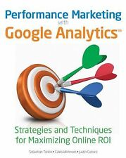 Performance Marketing with Google Analytics: Strategies and Techniques for Maxim