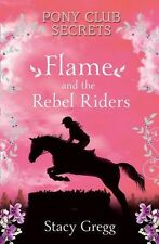 NEW - Flame and the Rebel Riders (Pony Club Secrets, Book 9) (PB) 000729929X