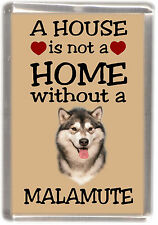 "Alaskan Malamute Dog Fridge Magnet ""A HOUSE IS NOT A HOME"" by Starprint"