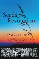Seeds of Revolution : A Collection of Axioms, Passages and Proverbs, Volume 2...