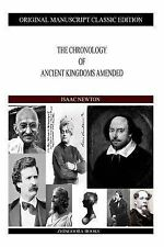 The Chronology of Ancient Kingdoms Amended by Isaac Newton (2013, Paperback)
