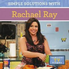 Simple Solutions with Rachael Ray (Reality TV Titans)  (ExLib)
