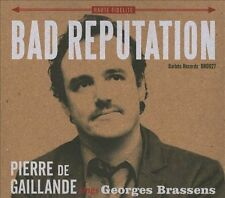 Bad Reputation: Pierre De Gaillande Sings Georges Brassens by Pierre de...